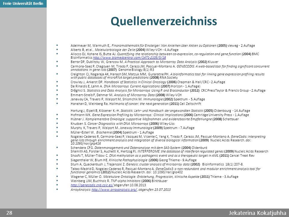 Jekaterina Kokatjuhha 28 Freie Universität Berlin Quellenverzeichniss  Adelmeyer M, Warmuth E,.