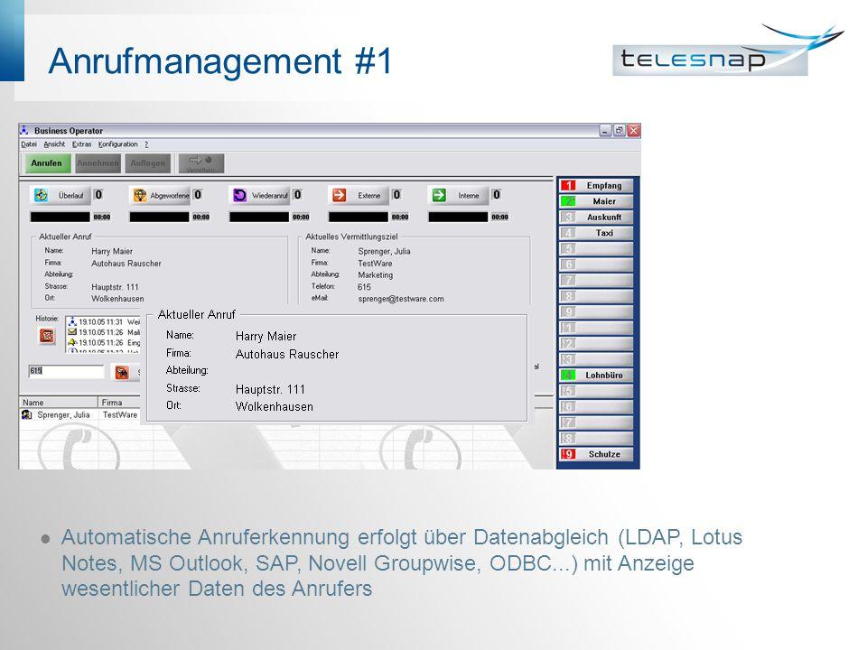 Anrufmanagement #1 Automatische Anruferkennung erfolgt über Datenabgleich (LDAP, Lotus Notes, MS Outlook, SAP, Novell Groupwise, ODBC...) mit Anzeige
