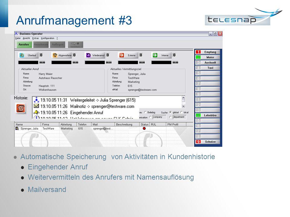 Anrufmanagement #3 Automatische Speicherung von Aktivitäten in Kundenhistorie Eingehender Anruf Weitervermitteln des Anrufers mit Namensauflösung Mail