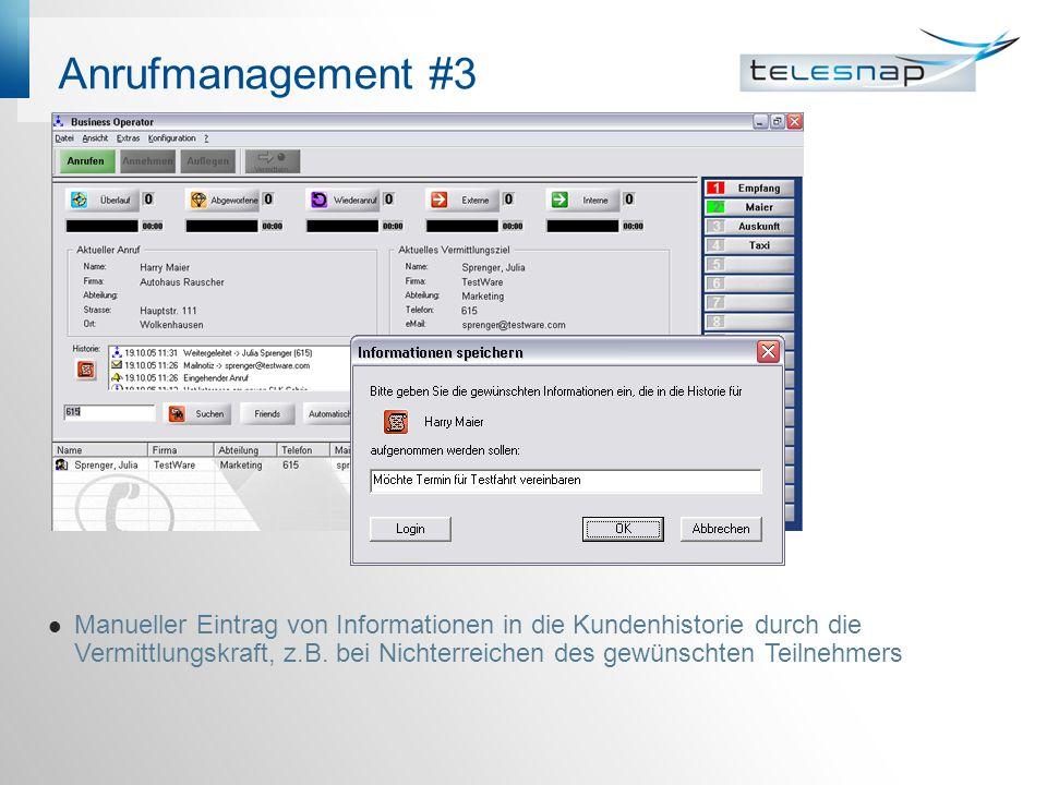 Anrufmanagement #3 Manueller Eintrag von Informationen in die Kundenhistorie durch die Vermittlungskraft, z.B. bei Nichterreichen des gewünschten Teil