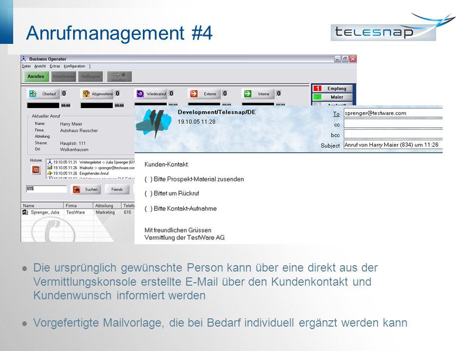 Anrufmanagement #4 Die ursprünglich gewünschte Person kann über eine direkt aus der Vermittlungskonsole erstellte E-Mail über den Kundenkontakt und Ku