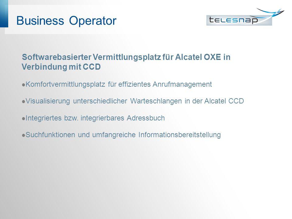 Business Operator Softwarebasierter Vermittlungsplatz für Alcatel OXE in Verbindung mit CCD Komfortvermittlungsplatz für effizientes Anrufmanagement V