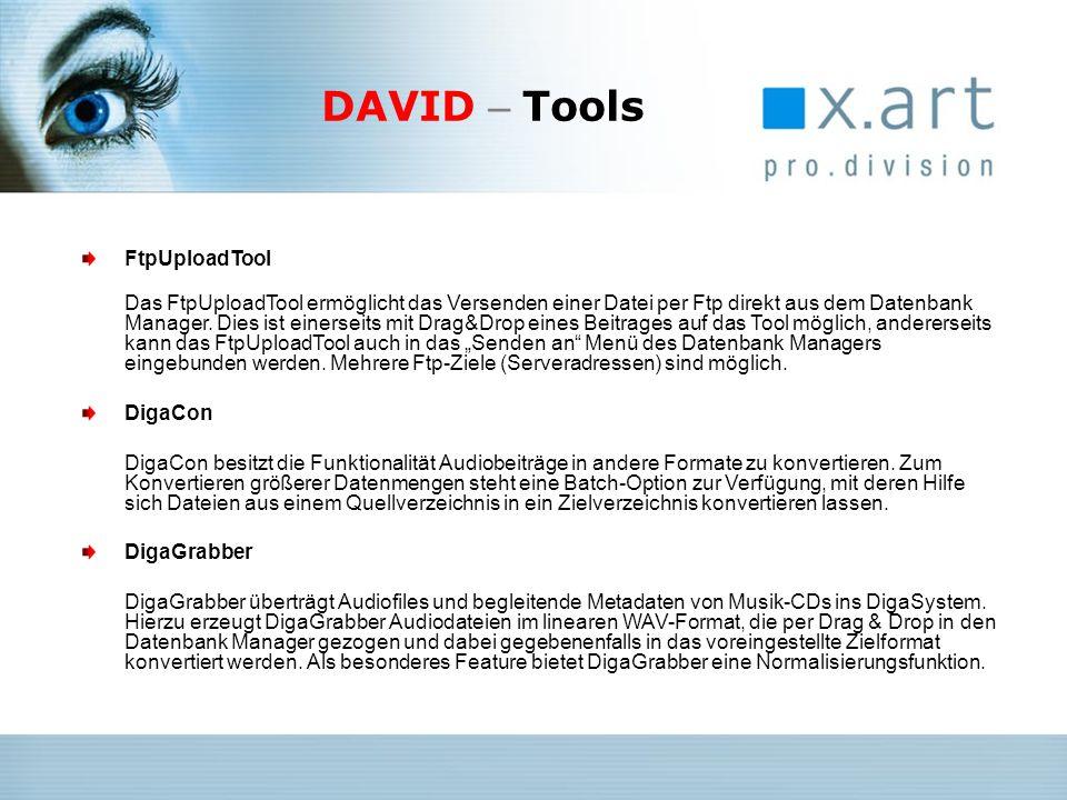 DAVID – Tools FtpUploadTool Das FtpUploadTool ermöglicht das Versenden einer Datei per Ftp direkt aus dem Datenbank Manager. Dies ist einerseits mit D
