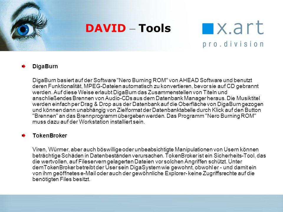 DAVID – Tools DigaBurn DigaBurn basiert auf der Software