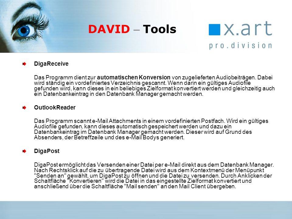 DAVID – Tools DigaReceive Das Programm dient zur automatischen Konversion von zugelieferten Audiobeiträgen. Dabei wird ständig ein vordefiniertes Verz