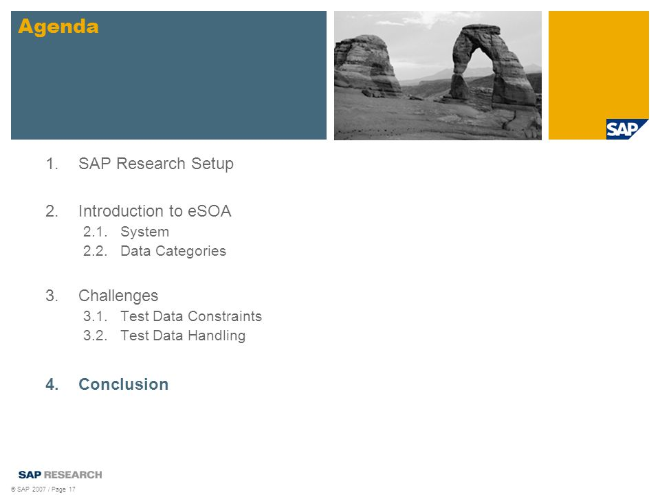 © SAP 2007 / Page 17 1.SAP Research Setup 2.Introduction to eSOA 2.1.System 2.2.Data Categories 3.Challenges 3.1.Test Data Constraints 3.2.Test Data H