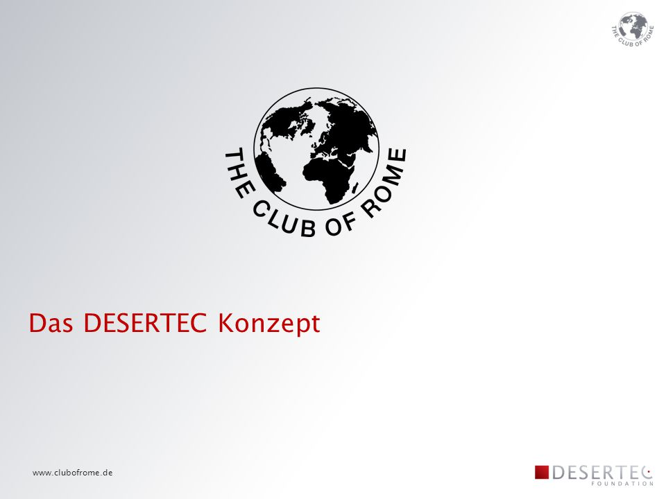 Das DESERTEC Konzept www.clubofrome.de