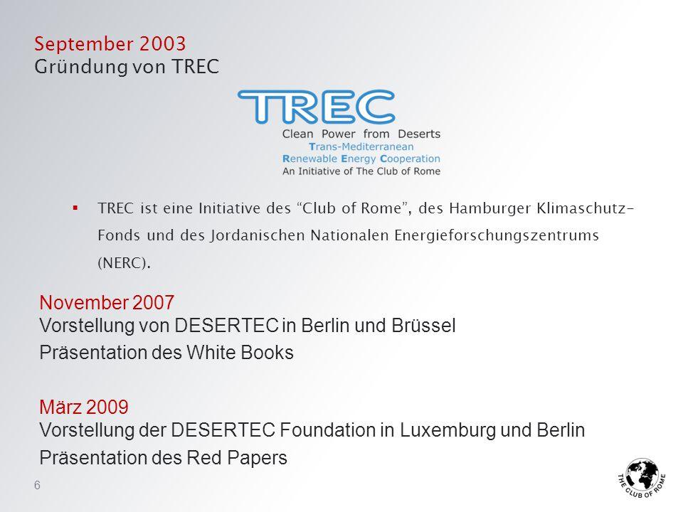 """September 2003 Gründung von TREC  TREC ist eine Initiative des """"Club of Rome"""", des Hamburger Klimaschutz- Fonds und des Jordanischen Nationalen Energ"""