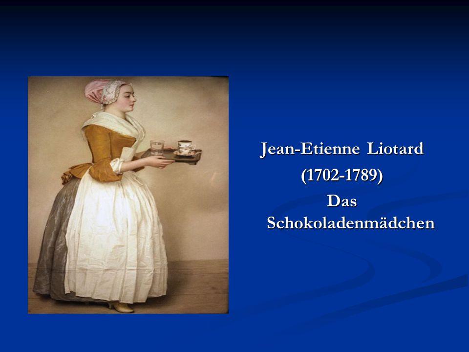 Jean-Etienne Liotard (1702-1789) Das Schokoladenmädchen