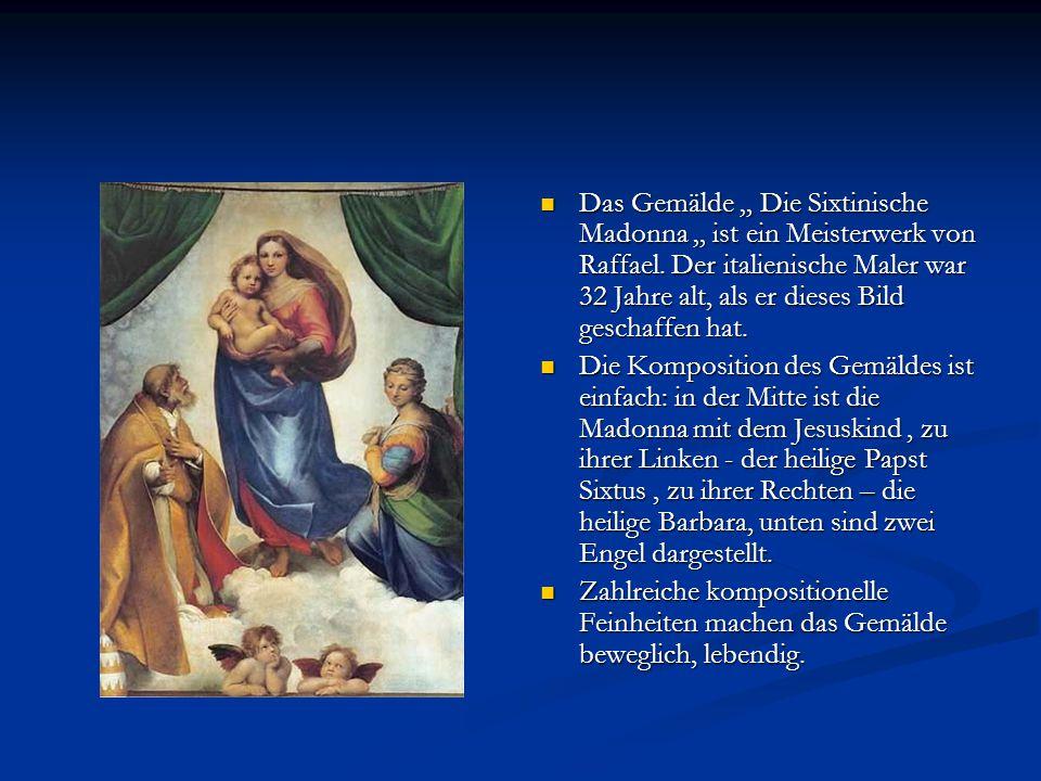 """Das Gemälde """" Die Sixtinische Madonna """" ist ein Meisterwerk von Raffael. Der italienische Maler war 32 Jahre alt, als er dieses Bild geschaffen hat. D"""