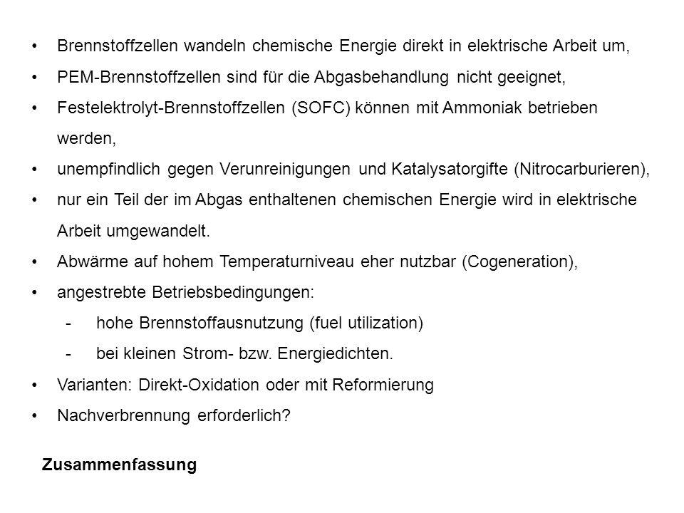 Zusammenfassung Brennstoffzellen wandeln chemische Energie direkt in elektrische Arbeit um, PEM-Brennstoffzellen sind für die Abgasbehandlung nicht ge