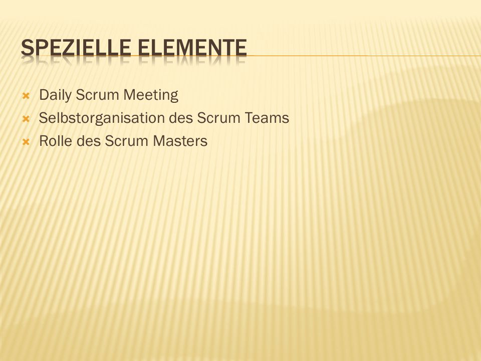  Daily Scrum Meeting  Selbstorganisation des Scrum Teams  Rolle des Scrum Masters