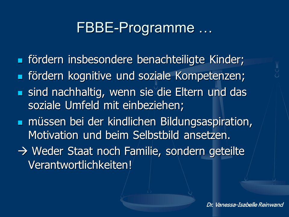 FBBE-Programme … fördern insbesondere benachteiligte Kinder; fördern insbesondere benachteiligte Kinder; fördern kognitive und soziale Kompetenzen; fö