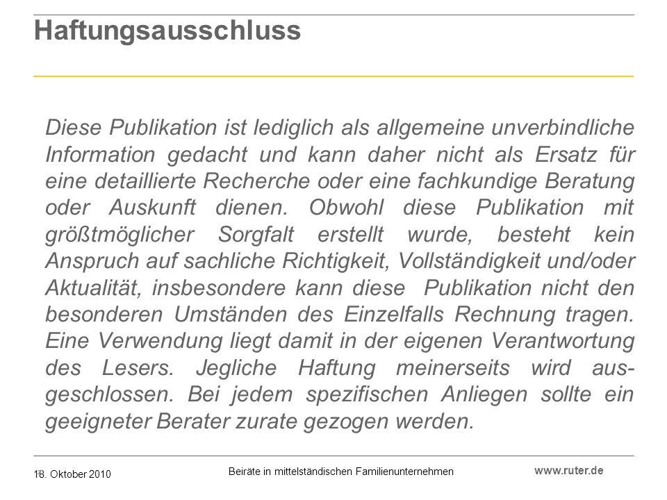 Beiräte in mittelständischen Familienunternehmen 18. Oktober 2010 www.ruter.de Haftungsausschluss Diese Publikation ist lediglich als allgemeine unver