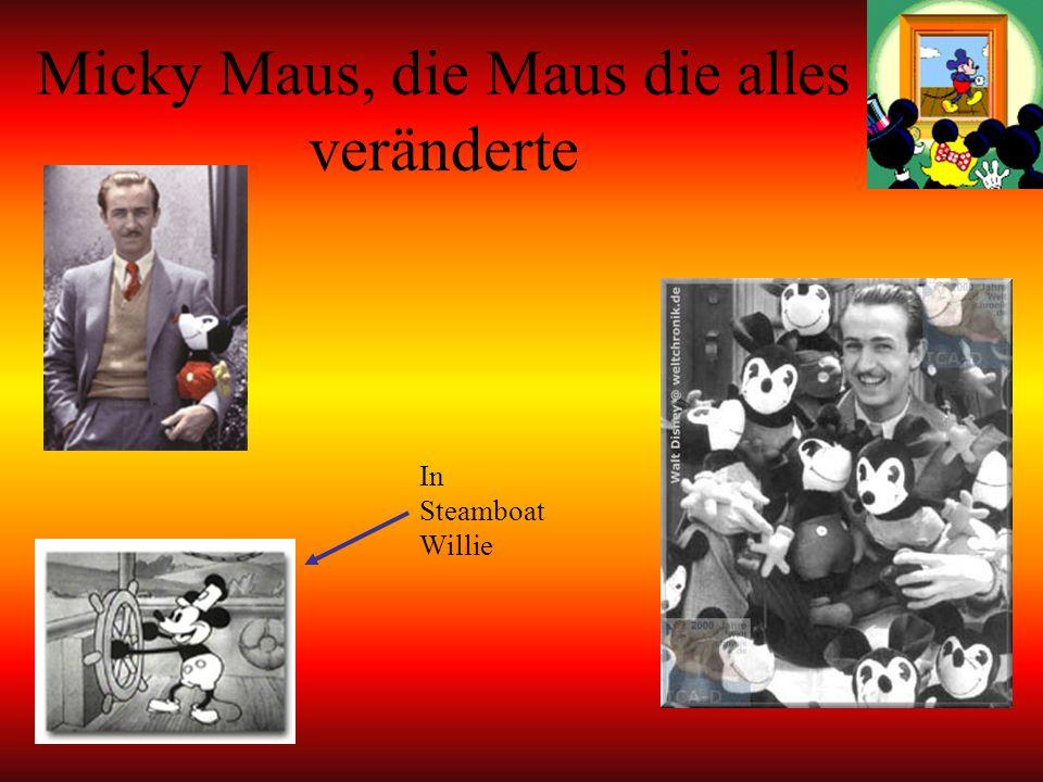 Micky Maus, die Maus die alles veränderte In Steamboat Willie