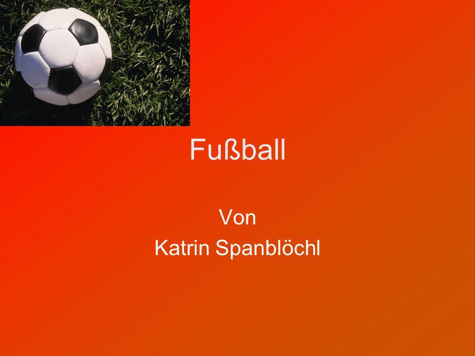 Fußball Von Katrin Spanblöchl