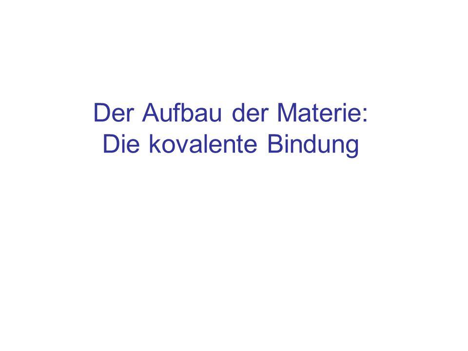Der Aufbau der Materie: Die kovalente Bindung