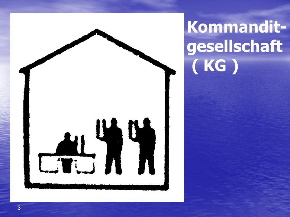 3 Kommandit- gesellschaft ( KG )