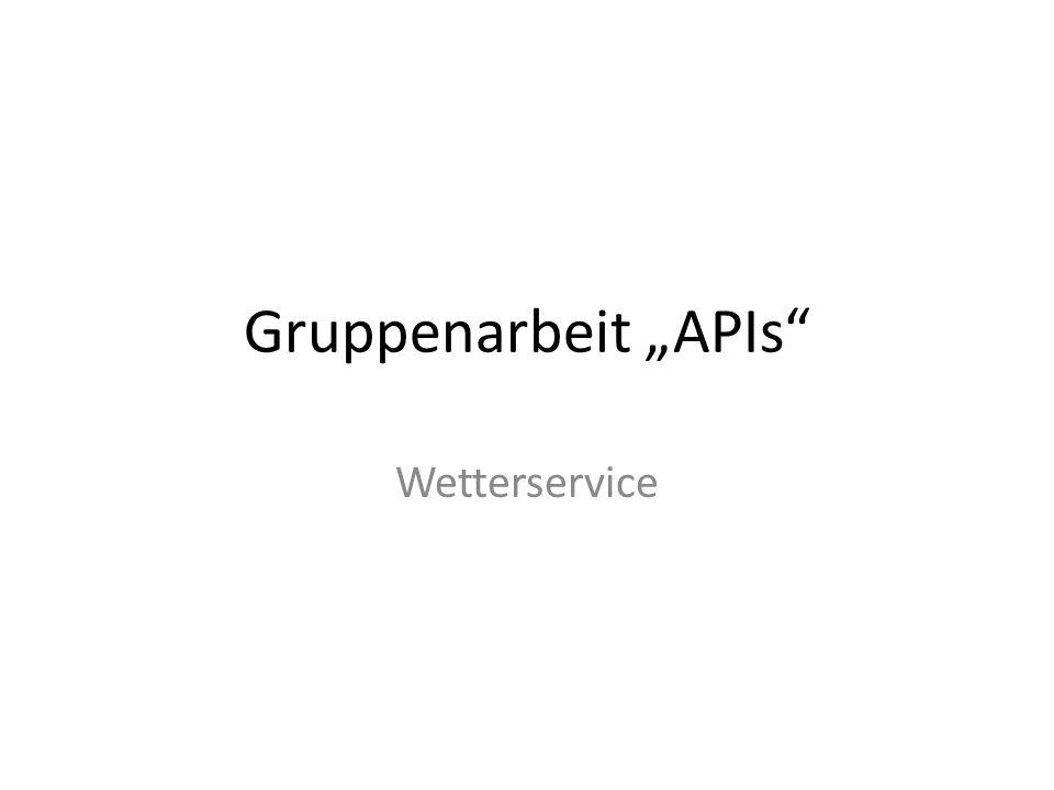 "Gruppenarbeit ""APIs Wetterservice"