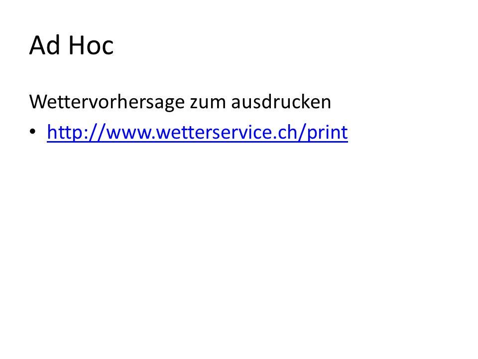 Ad Hoc Wettervorhersage zum ausdrucken http://www.wetterservice.ch/print