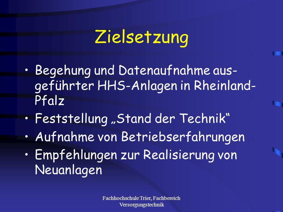 Fachhochschule Trier, Fachbereich Versorgungstechnik Vergleichende Analyse ausgeführter Holzhackschnitzelfeuerungsanlagen in Rheinland-Pfalz Bernd Franzen Sascha Palzer