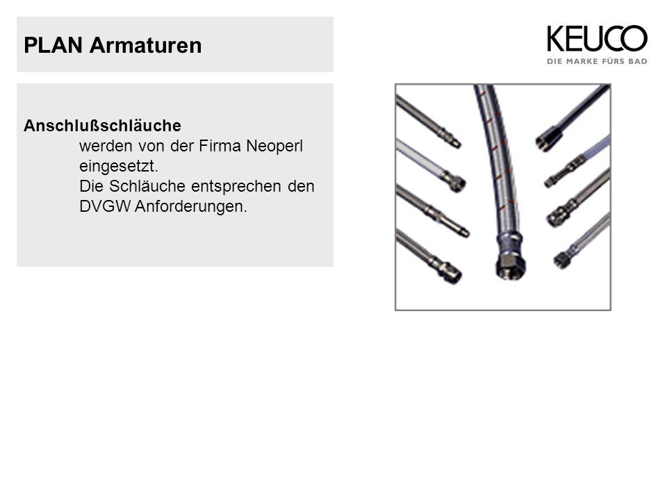 PLAN Armaturen Anschlußschläuche werden von der Firma Neoperl eingesetzt. Die Schläuche entsprechen den DVGW Anforderungen.