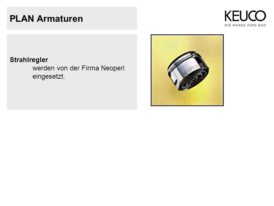PLAN Armaturen Strahlregler werden von der Firma Neoperl eingesetzt.