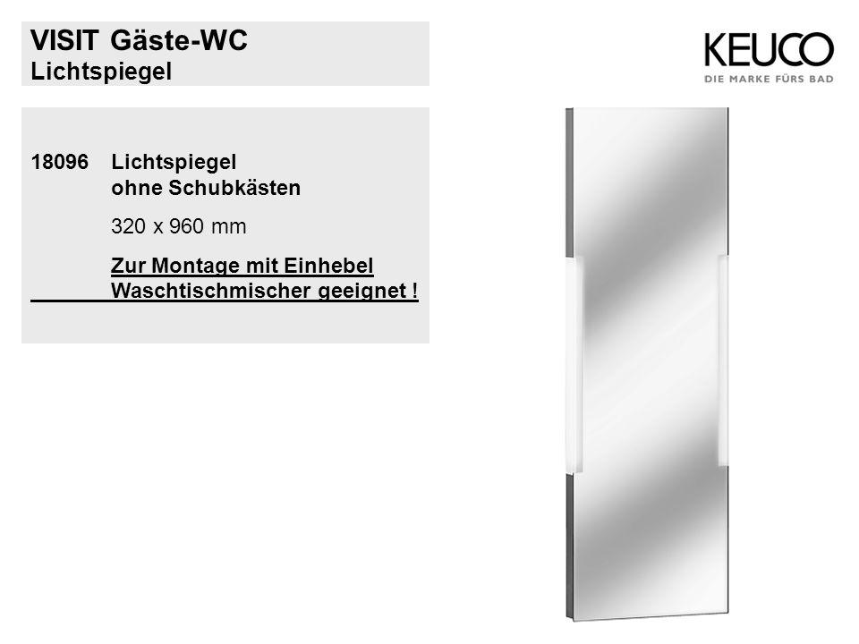 VISIT Gäste-WC Lichtspiegel 18096Lichtspiegel ohne Schubkästen 320 x 960 mm Zur Montage mit Einhebel Waschtischmischer geeignet !