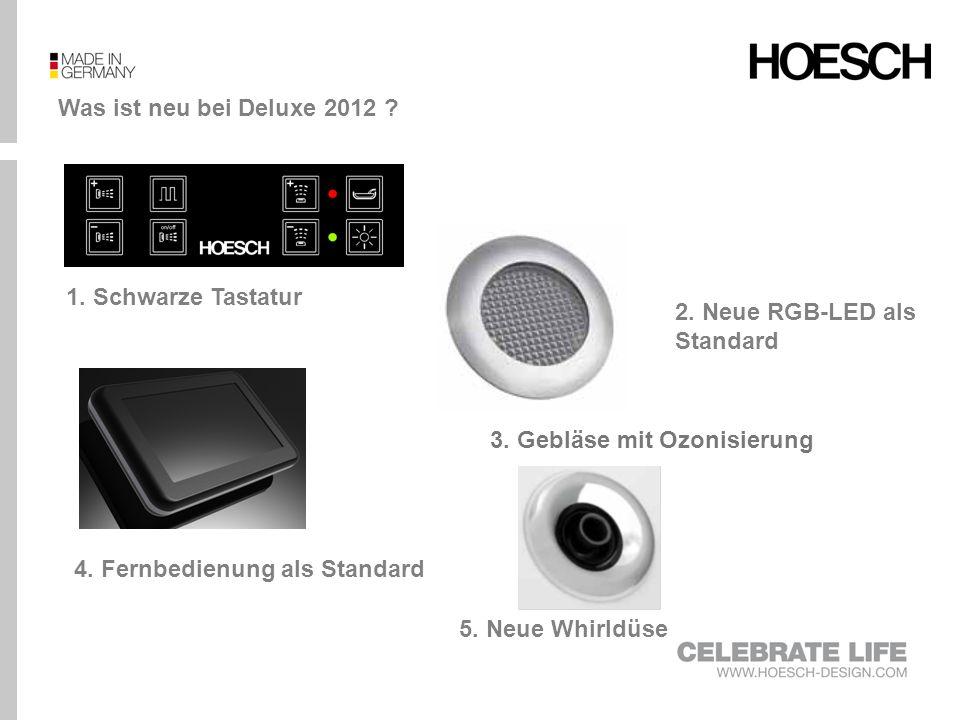 Was ist neu bei Deluxe 2012 ? 1. Schwarze Tastatur 2. Neue RGB-LED als Standard 3. Gebläse mit Ozonisierung 4. Fernbedienung als Standard 5. Neue Whir