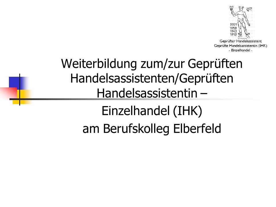 Weiterbildung zum/zur Geprüften Handelsassistenten/Geprüften Handelsassistentin – Einzelhandel (IHK) am Berufskolleg Elberfeld