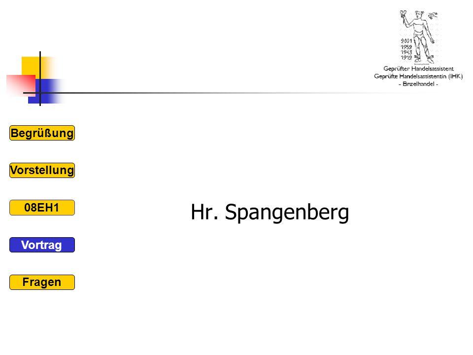 Hr. Spangenberg Begrüßung 08EH1 Vorstellung Vortrag Fragen