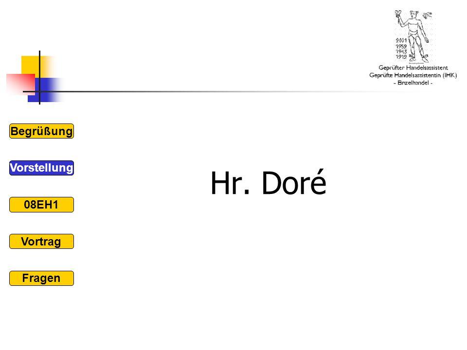 Hr. Doré Begrüßung 08EH1 Vorstellung Vortrag Fragen