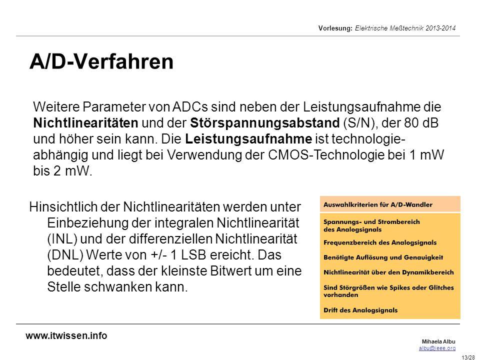Mihaela Albu albu@ieee.org Vorlesung: Elektrische Meßtechnik 2013-2014 13/28 A/D-Verfahren Hinsichtlich der Nichtlinearitäten werden unter Einbeziehun