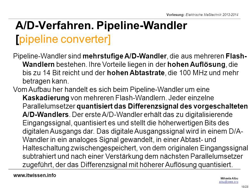Mihaela Albu albu@ieee.org Vorlesung: Elektrische Meßtechnik 2013-2014 18/28 A/D-Verfahren. Pipeline-Wandler [pipeline converter] Pipeline-Wandler sin