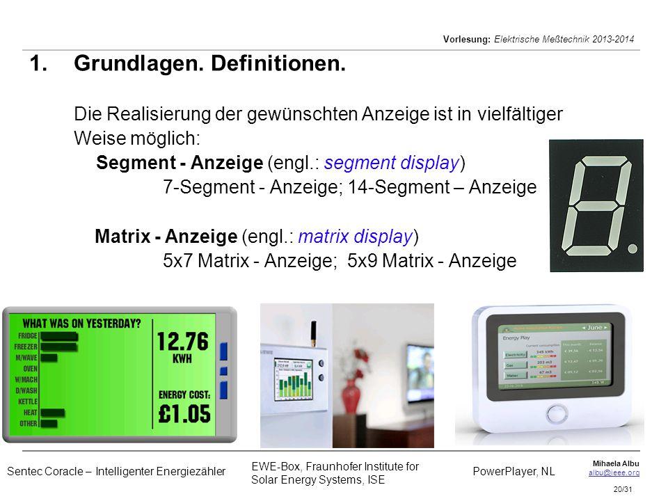 Mihaela Albu albu@ieee.org Vorlesung: Elektrische Meßtechnik 2013-2014 20/31 1. 1.Grundlagen. Definitionen. Die Realisierung der gewünschten Anzeige i