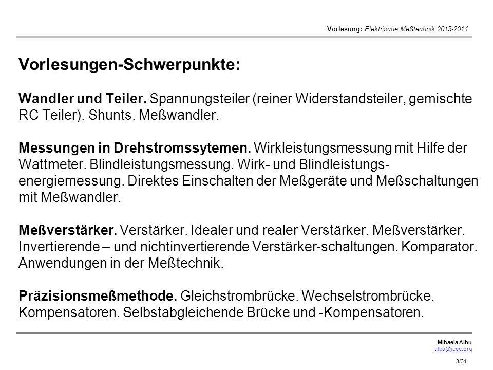 Mihaela Albu albu@ieee.org Vorlesung: Elektrische Meßtechnik 2013-2014 3/31 Vorlesungen-Schwerpunkte: Wandler und Teiler. Spannungsteiler (reiner Wide