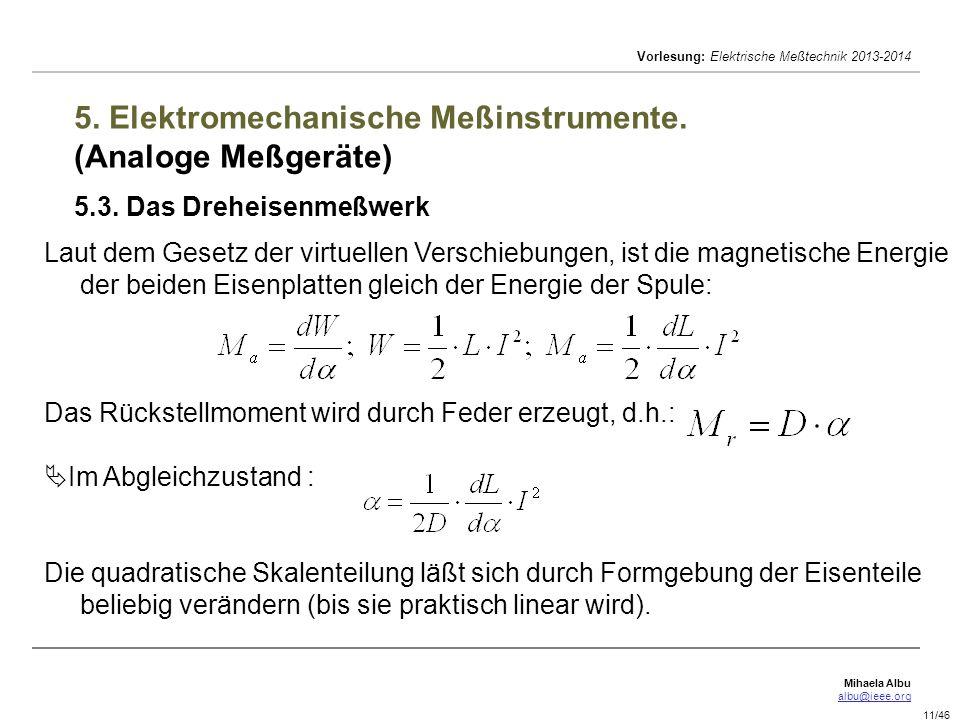Mihaela Albu albu@ieee.org Vorlesung: Elektrische Meßtechnik 2013-2014 11/46 5.