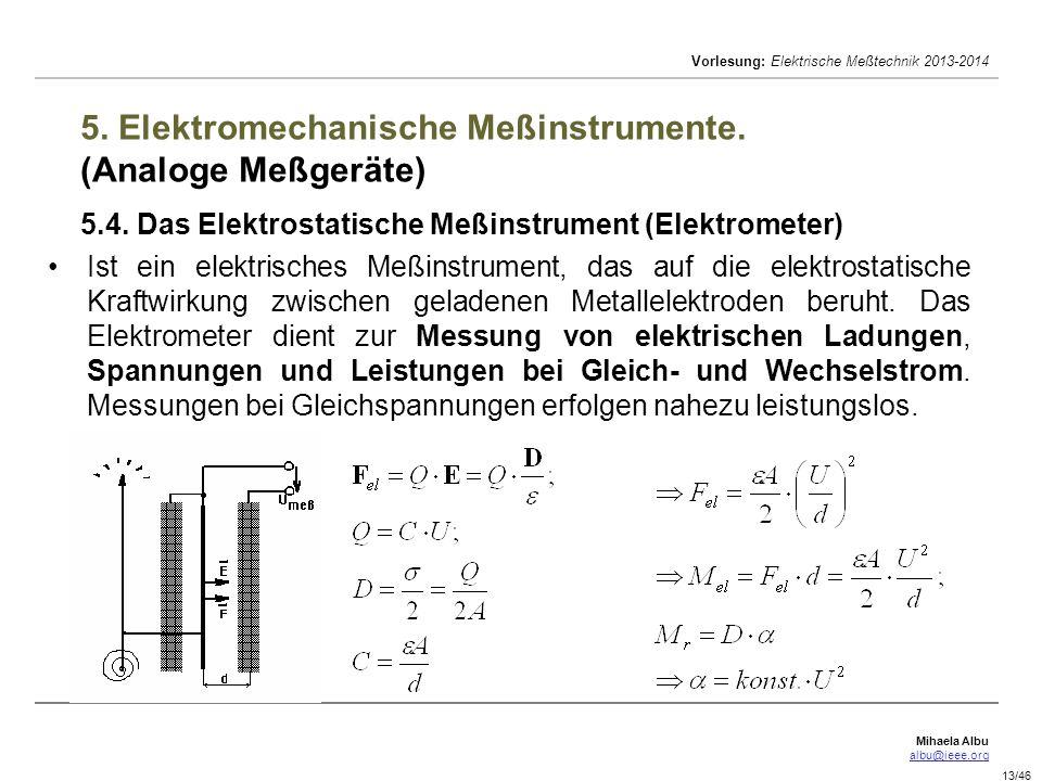 Mihaela Albu albu@ieee.org Vorlesung: Elektrische Meßtechnik 2013-2014 13/46 5.
