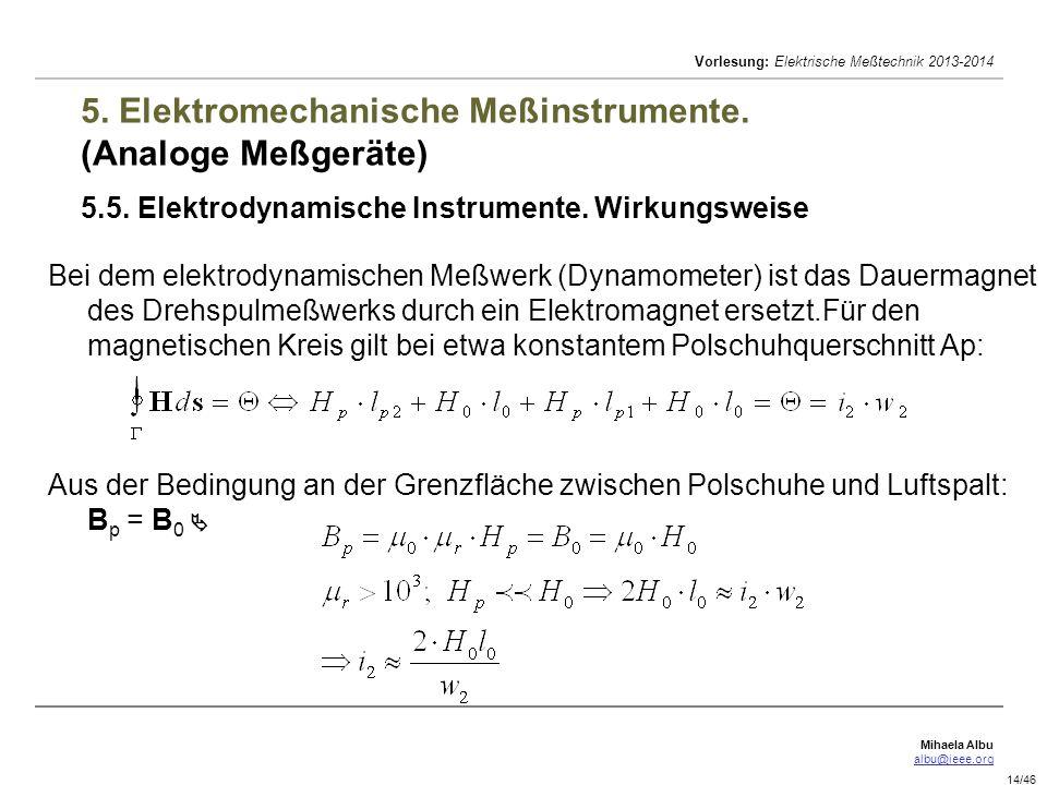 Mihaela Albu albu@ieee.org Vorlesung: Elektrische Meßtechnik 2013-2014 14/46 5.