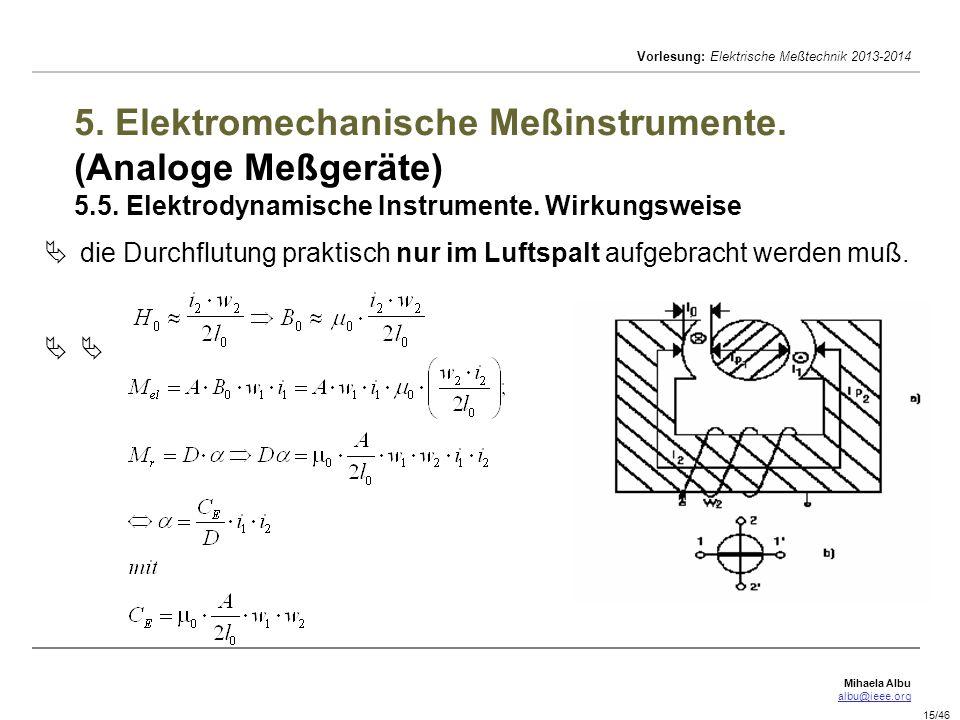 Mihaela Albu albu@ieee.org Vorlesung: Elektrische Meßtechnik 2013-2014 15/46 5.