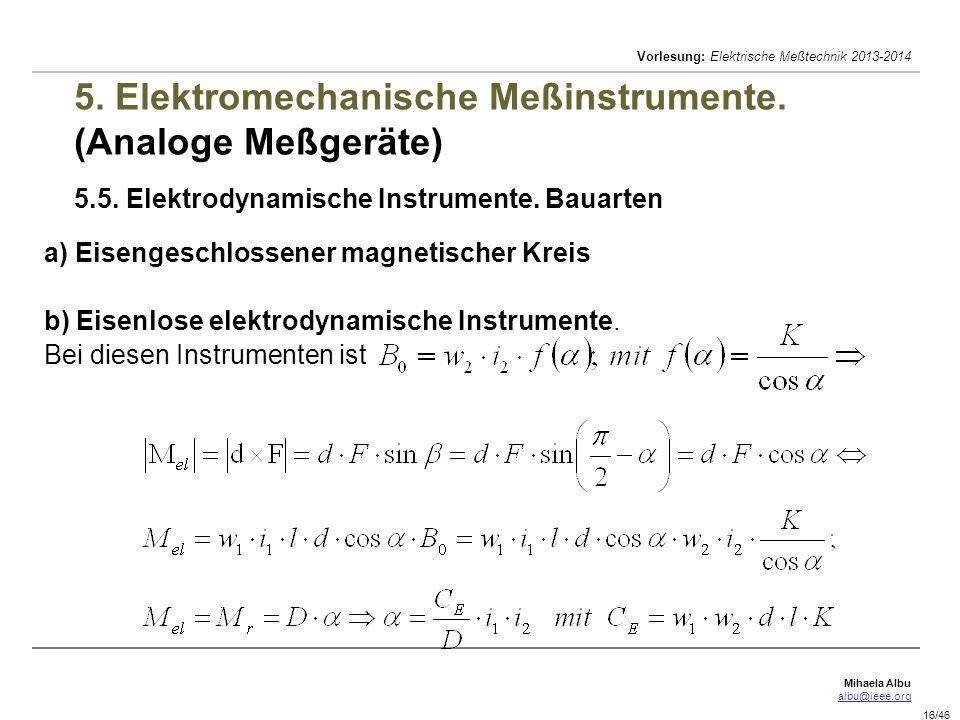 Mihaela Albu albu@ieee.org Vorlesung: Elektrische Meßtechnik 2013-2014 16/46 5.