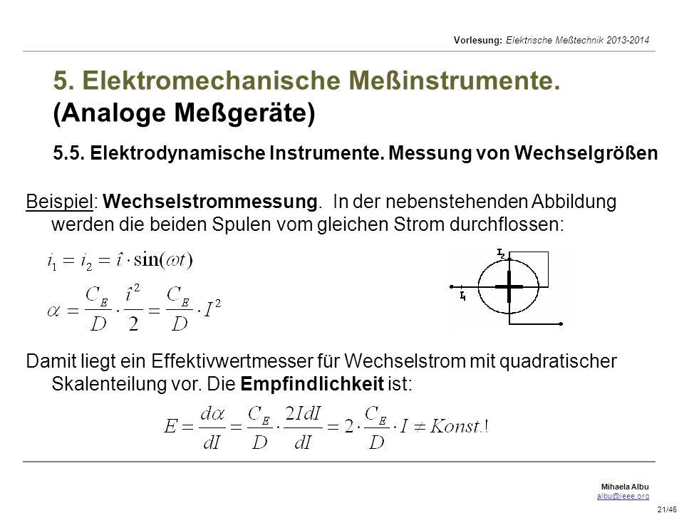 Mihaela Albu albu@ieee.org Vorlesung: Elektrische Meßtechnik 2013-2014 21/46 5.