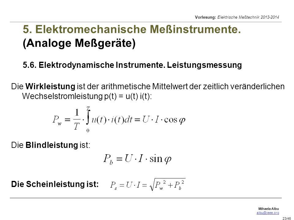 Mihaela Albu albu@ieee.org Vorlesung: Elektrische Meßtechnik 2013-2014 23/46 5.