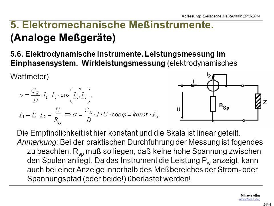 Mihaela Albu albu@ieee.org Vorlesung: Elektrische Meßtechnik 2013-2014 24/46 im Einphasensystem.