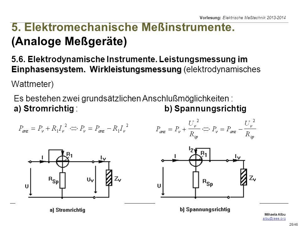 Mihaela Albu albu@ieee.org Vorlesung: Elektrische Meßtechnik 2013-2014 25/46 im Einphasensystem.