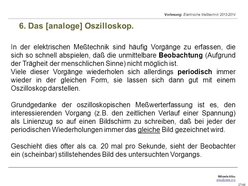 Mihaela Albu albu@ieee.org Vorlesung: Elektrische Meßtechnik 2013-2014 27/46 6.