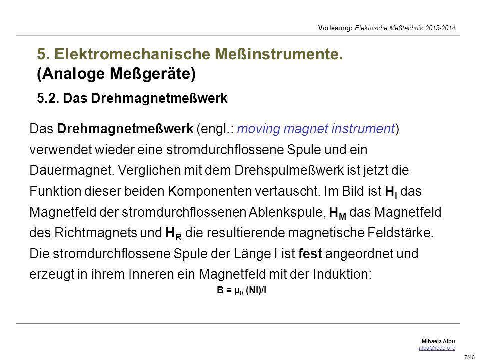 Mihaela Albu albu@ieee.org Vorlesung: Elektrische Meßtechnik 2013-2014 8/46 5.