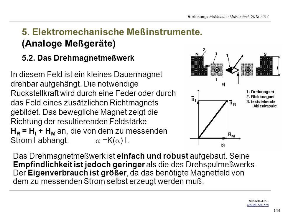 Mihaela Albu albu@ieee.org Vorlesung: Elektrische Meßtechnik 2013-2014 39/46 6.