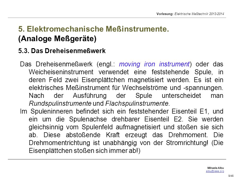 Mihaela Albu albu@ieee.org Vorlesung: Elektrische Meßtechnik 2013-2014 9/46 5.