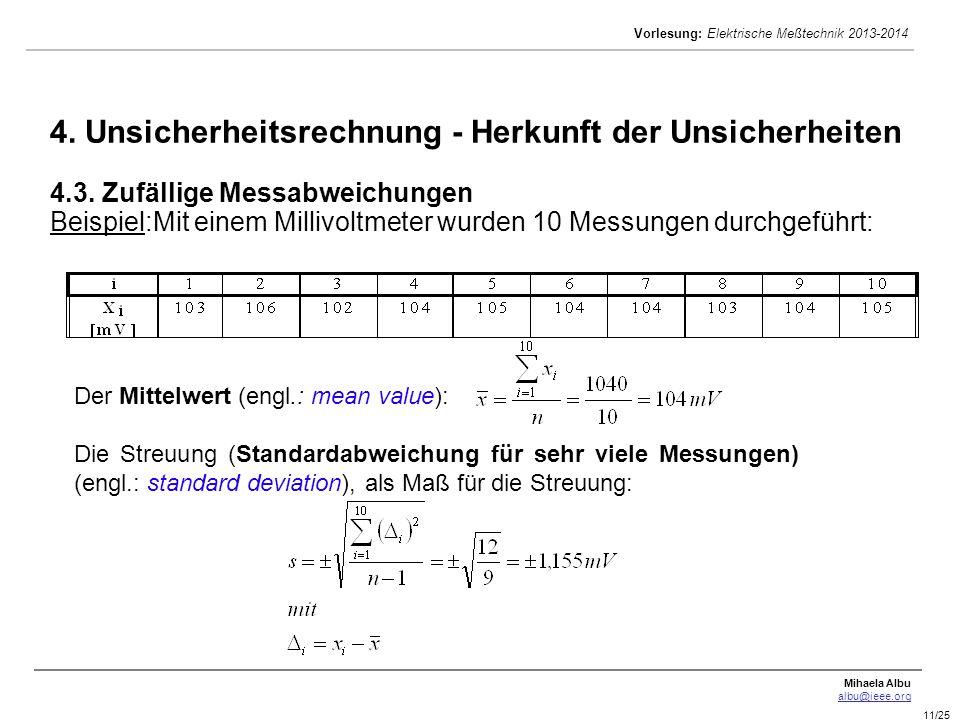 Mihaela Albu albu@ieee.org Vorlesung: Elektrische Meßtechnik 2013-2014 11/25 4. Unsicherheitsrechnung - Herkunft der Unsicherheiten 4.3. Zufällige Mes